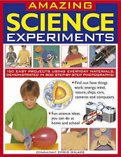Amazing Science Experiments: 150 Easy Projects Using Everyday Materials, Demonst