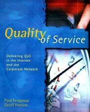 Quality of Service: Delivering QoS on the Internet and in Corporate Networks Fe