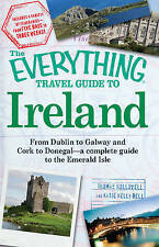 The  Everything  Travel Guide to Ireland: From Dublin to Galway and Cork to...