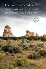 The Four-Cornered Falcon : Essays on the Interior West and the Natural Scene...