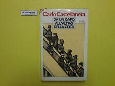 J 4653 LIBRO DA UN CAPO ALL'ALTRO DELLA CITTA' DI CARLO CASTELLANETA 1A ED DE...