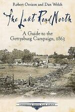 Emerging Civil War: The Last Road North : A Guide to the Gettysburg Campaign,...