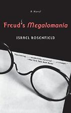 Freud's Megalomania by Israel Rosenfield (2001, Paperback)