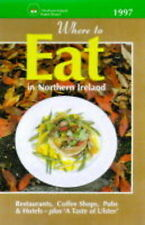 Where to Eat in Northern Ireland 1997 (Where to Stay Series)