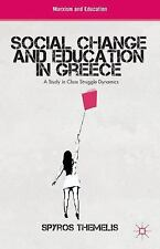 NEW - Social Change and Education in Greece: A Study in Class Struggle Dynamics