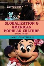 Globalization: Globalization and American Popular Culture by Lane Crothers...