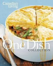 Canadian Living: The One-Dish Collection: All-in-One Dinners that Nourish Body a