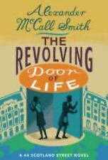 The Revolving Door of Life: A 44 Scotland Street Novel by McCall Smith, Alexand