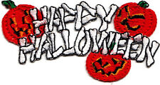 """""""HAPPY HALLOWEEN"""" - Iron On Embroidered Patch- HOLIDAY - SCARY - FUN - PUMPKINS"""