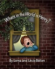 Where in the World Is Henry? by Lorna Balian (2005, Hardcover)