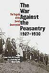 Annals of Communism: The War Against the Peasantry, 1927-1930 Vol. 1 : The...