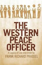 The Western Peace Officer: A Legacy of Law and Order