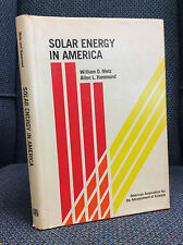SOLAR ENERGY IN AMERICA By William D. Metz and Allen Hammond - 1978