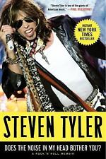 Does the Noise in My Head Bother You? : A Rock 'n' Roll Memoir by Steven Tyler