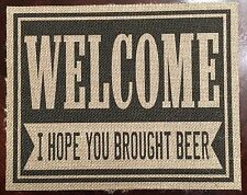 Welcome sign rustic I hope you brought beer burlap print wall art 8x10 bar decor