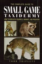 TRIPLETT TODD TAXIDERMY BOOK GUIDE SMALL GAME TAXIDERMY hardback bargain new