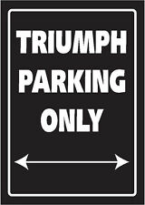 TRIUMPH PARKING ONLY - NOVELTY MOTORCYCLE PARKING SIGN ALUMINIUM