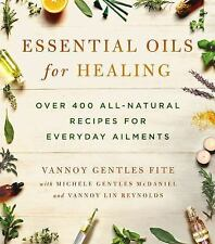 Essential Oils for Healing : Over 400 All-Natural Recipes for  (FREE 2DAY SHIP)