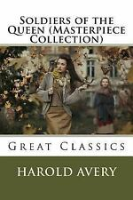 Soldiers of the Queen (Masterpiece Collection) : Great Classics by Harold...