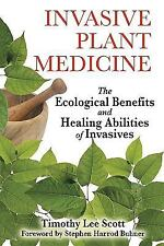 Invasive Plant Medicine: The Ecological Benefits and Healing Abilities of Invasi