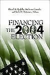 Financing the 2004 Election  Paperback
