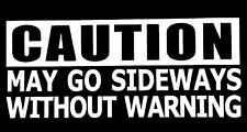 CAUTION MAY GO SIDEWAYS DECAL STICKER DRIFTING FORD CHEVY VW JDM HONDA MAZDA