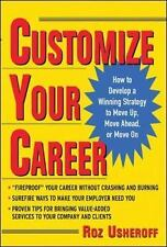 Customize Your Career: How to Develop a Winning Strategy to Move Up, M-ExLibrary