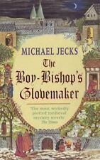 The Boy-Bishop's Glovemaker Michael Jecks Knights Templar Mystery 10 Paperback