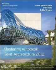 Mastering Autodesk Revit Architecture 2012, Krygiel, Eddy, Read, Phil, Vandezand