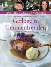 Geflügelte Gaumenfreuden von Claudia Daiber und Uschi Dämmrich Luttitz (2014,...