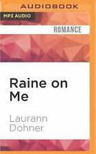 Raine on Me by Laurann Dohner (2016, MP3 CD, Unabridged)