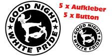 GOOD NIGHT WHITE PRIDE  5 Aufkleber + 5 Button Set
