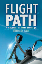 BUCK JANIE FLIGHT PATH; FRANK BARKER BIOGRAPHY Very Good Book