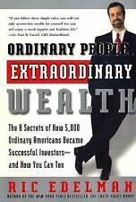 G, Ordinary People, Extraordinary Wealth: The 8 Secrets of How 5,000 Ordinary Am