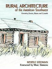 Rural Architecture of Northern New Mexico and Southern Colorado : A Guide by...