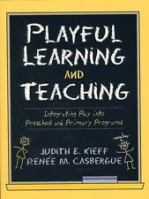 Playful Learning and Teaching: Integrating Play into Preschool and Primary Progr