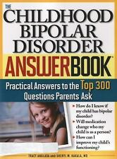 The Childhood Bipolar Disorder Answer Book: Practical Answers to the Top 300 Que