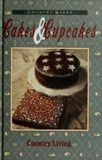 Country Living, Country Baker : Cakes and Cupcakes (1993, Hardcover)