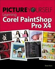 Picture Yourself Learning Corel PaintShop Pro X4 Koers, Diane Paperback