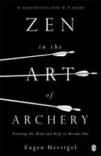 Zen in the Art of Archery: Training the Mind and Body to Become One (Arkana) (P.