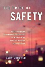 The Price of Safety: Hidden Costs and Unintended Consequences for Women in the D