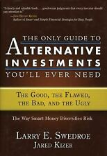 Bloomberg: The Only Guide to Alternative Investments You'll Ever Need : The...