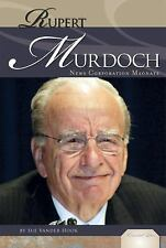 Rupert Murdoch: News Corporation Magnate (Essential Lives), Vander Hook, Sue, Ne