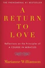 """A Return to Love: Reflections on the Principles of """"A Course in Miracles"""" by Wi"""