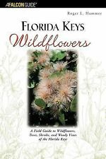 Florida Keys Wildflowers : A Field Guide to Wildflowers, Trees, Shrubs, and...