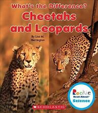 Rookie Read-About® Science What's the Difference? Ser.: Cheetahs and Leopards...