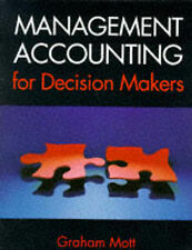 Management Accounting for Decision Makers, Mott, Graham