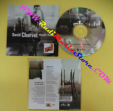 CD Singolo David Charvet Should I Leave 74321460832 CARDSLEEVE no lp mc vhs(S31)