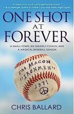 One Shot at Forever : A Small Town, an Unlikely Coach, and a Magical Baseball...