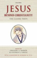 NEW - Jesus Beyond Christianity: The Classic Texts